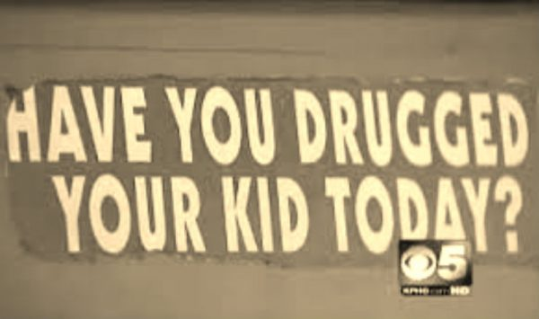 have you drugged your kid today