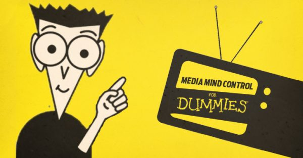 Media Mind Control For Dummies