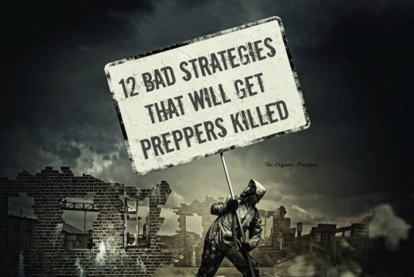 12-Bad-Strategies-That-Will-Get-Preppers-Killed