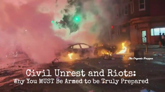 Civil Unrest and Riots: Why You MUST Be Armed to be Truly Prepared