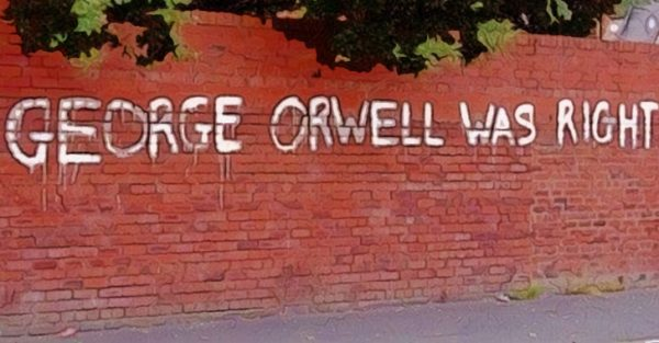 Orwell Was Right