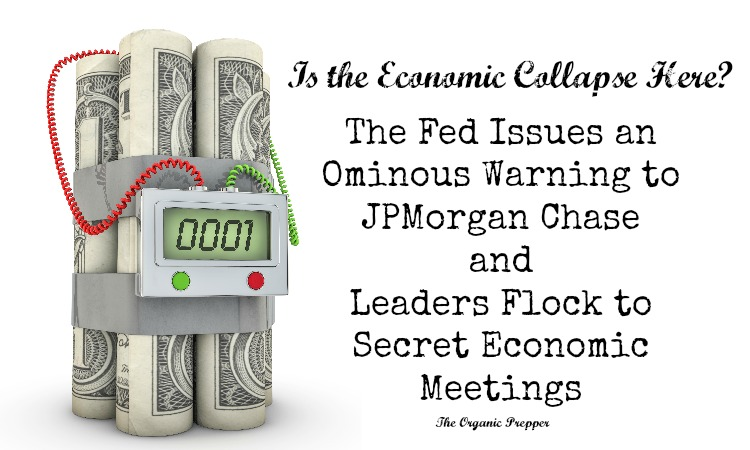 Collapse Looming? Fed Issues an Ominous Warning to JPMorgan Chase and Leaders Flock to Secret Meetings