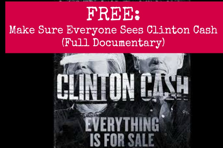 Watch it FREE: Make Sure Everyone Sees Clinton Cash (Full Documentary)