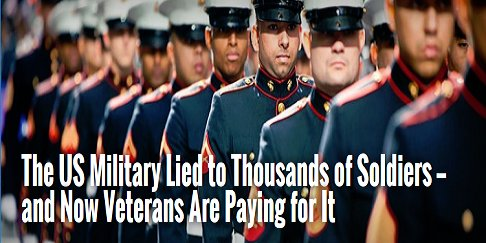 the-us-military-lied-to-thousands-of-soldiers-and-now-veterans-are-paying-for-it