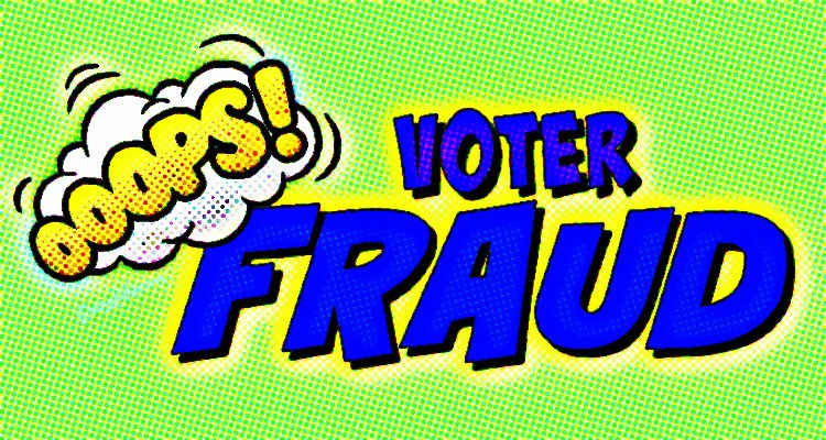 6 Places Voter Fraud Has Already Happened… But Don't Worry