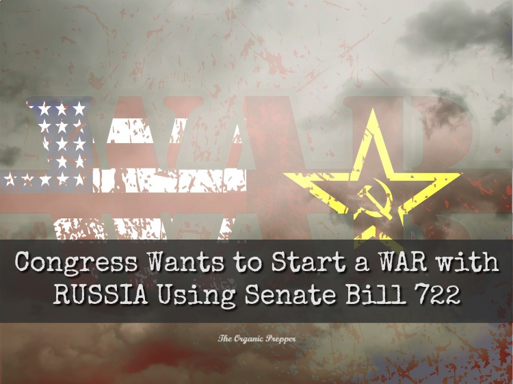 Congress Wants to Start a War with Russia Using Senate Bill 722
