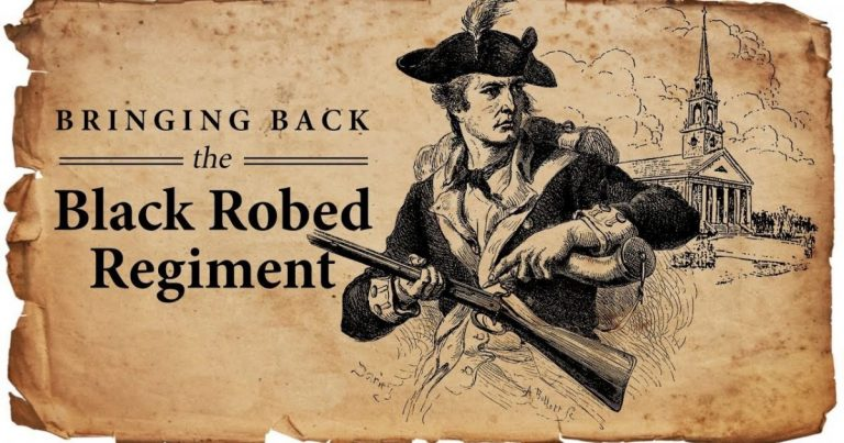 The Forerunners of the American Revolution: The Black Robed Regiment