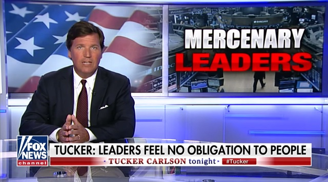 Tucker: 'We Are Ruled By Mercenaries Who Feel No Long-Term Obligation To The People They Rule'