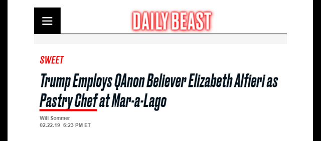 """""""Journalism,"""" 2019: The Daily Beast Targets Mar-a-Lago Pastry Chef for Believing """"QAnon"""""""