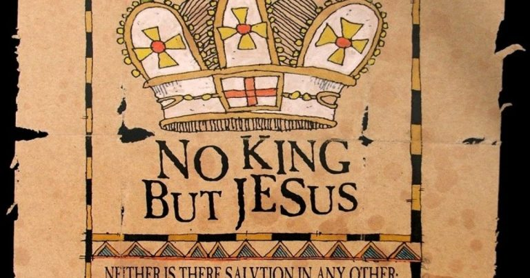 Either Jesus Will Be Your King Or Your Man Made King Will Be Your God!