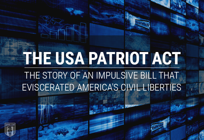 The USA PATRIOT Act: The Story of an Impulsive Bill that Eviscerated America's Civil Liberties