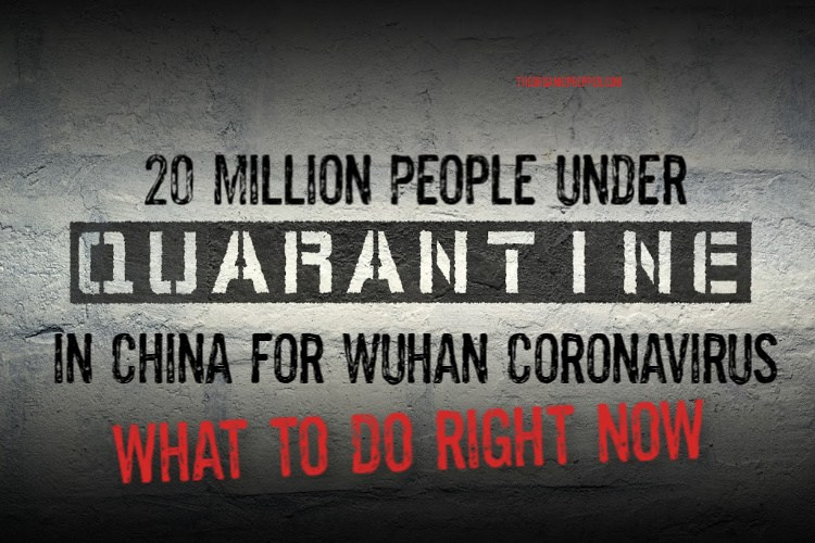 20 Million People QUARANTINED in China for Wuhan Coronavirus: What to Do RIGHT NOW