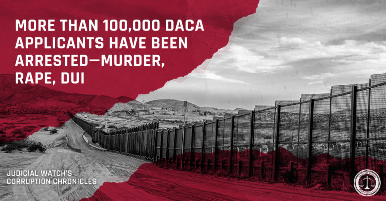 More Than 100,000 DACA Applicants Have Been Arrested—Murder, Rape, DUI