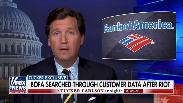 Tucker: Bank of America Handed Over Their Customers' Data to The Feds After Capitol Protest