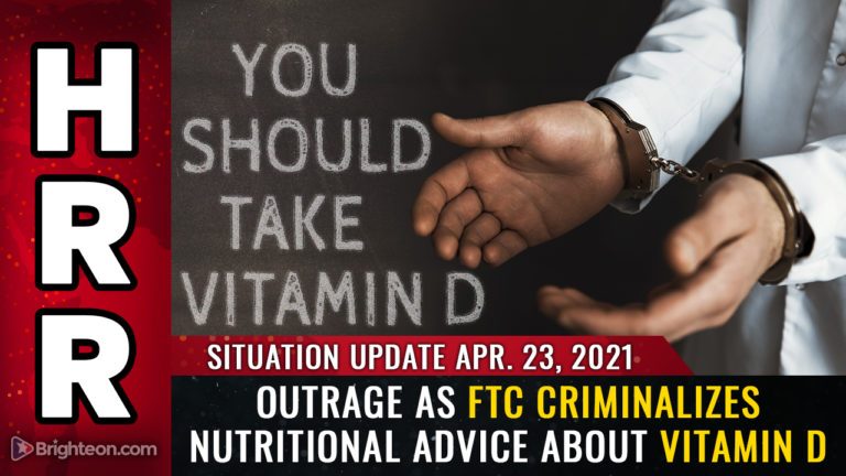 The FTC criminalizes nutritional advice about vitamin D and zinc in latest ploy to protect market monopoly for unproven, dangerous vaccines