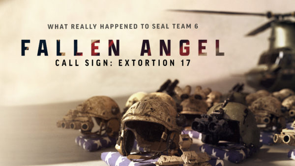 Fallen Angel: What Really Happened To SEAL Team Six & Extortion 17? (Video)